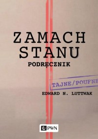 Zamach stanu Podrecznik - Zamach stanu Podręcznik Edward N Luttwak