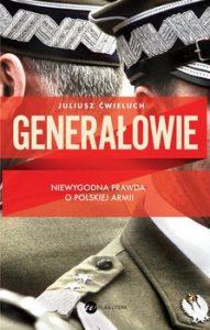 Generalowie 191x300 - Generałowie Juliusz Ćwieluch