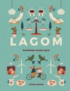 Lagom. Szwedzka sztuka zycia 231x300 - Lagom Szwedzka sztuka życia Linnea Dunne