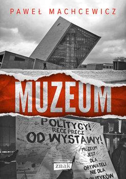 Muzeum - MuzeumPaweł Machcewicz