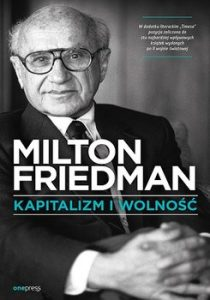 Kapitalizm i wolnosc 210x300 - Kapitalizm i wolność Milton Friedman