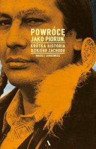 Powroce jako piorun 195x300 - Powrócę jako piorun Maciej Jarkowiec