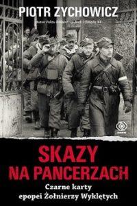 Skazy na pancerzach 200x300 - Skazy na pancerzach Czarne karty epopei Żołnierzy Piotr Zychowicz