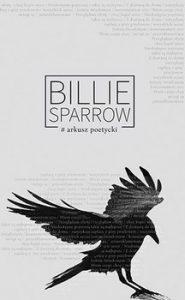 Arkusz poetycki 185x300 - Arkusz poetycki Billie Sparrow  Weronika Maria Szymańska
