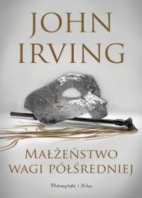 Malzenstwo wagi polsredniej - Małżeństwo wagi półśredniejJohn Irving