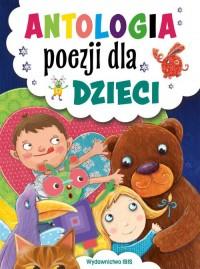 Antologia poezji dla dzieci - Antologia poezji dla dzieci