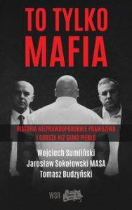 To tylko mafia 188x300 - To tylko MAFIA Tomasz Budzyński Jarosław Sokołowski Wojciech Sumliński