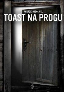 Toast na progu 209x300 - Toast na progu Andrzej Mencwel