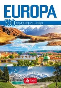 Europa. 500 najpiekniejszych miejsc - Europa. 500 najpiękniejszych miejsc