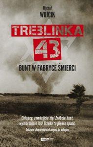 Treblinka 43 190x300 - Treblinka 43 Bunt w fabryce śmierci Michał Wójcik