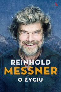O zyciu 199x300 - O życiu Reinhold Messner