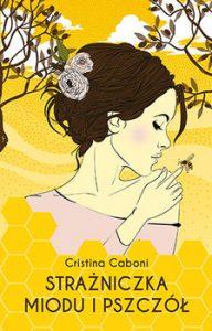 Strazniczka miodu i pszczol 192x300 - Strażniczka miodu i pszczół Cristina Caboni