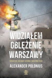 Widzialem oblezenie Warszawy 201x300 - Widziałem oblężenie Warszawy Alexander Polonius