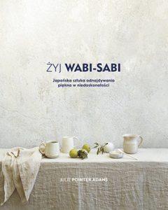 zyj Wabi Sabi 240x300 - Żyj Wabi SabiJulie Pointer Adams