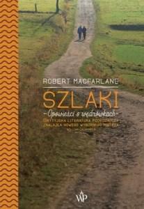 Szlaki. Opowiesci o wedrowkach 207x300 - Szlaki Opowieści o wędrówkach Robert Macfarlane