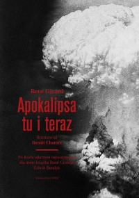 Apokalipsa tu i teraz - Apokalipsa tu i teraz René Girard
