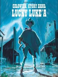 Czlowiek ktory zabil Lucky Lukea - Lucky Luke Człowiek który zabił Lucky Luke a Matthieu Bonhomme