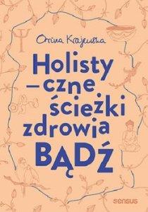 Badz Holistyczne sciezki zdrowia 210x300 - Bądź Holistyczne ścieżki zdrowia Orina Krajewska