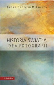 Historia swiatla. Idea fotografii 191x300 - Historia światła Idea fotografii Junko Theresa Mikuriya