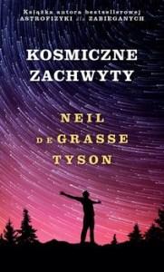 Kosmiczne zachwyty 181x300 - Kosmiczne zachwyty Neil deGrasse Tyson