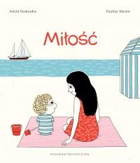 Milosc - Miłość Astrid Desbordes Pauline Martin