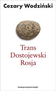 Trans Dostojewski Rosja - Trans Dostojewski RosjaCezary Wodziński