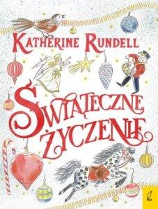 swiateczne zyczenie 227x300 - Świąteczne życzenie Rundell Katherine
