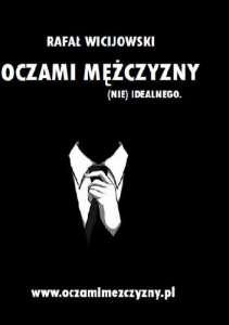 Oczami mezczyzny nie idealnego 211x300 - Oczami mężczyzny nie idealnegoRafał Wicijowski