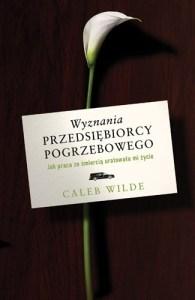 Wyznania przedsiebiorcy pogrzebowego 195x300 - Wyznania przedsiębiorcy pogrzebowego Caleb Wilde