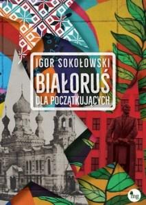 Bialorus dla poczatkujacych 213x300 - Białoruś dla początkującychIgor Sokołowski