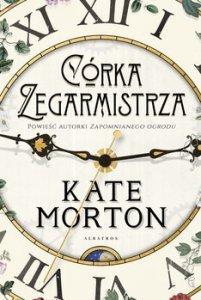 Corka zegarmistrza 201x300 - Córka zegarmistrzaKate Morton