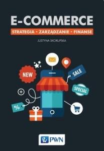 E COMMERCE 207x300 - E-commerce Strategia – Zarządzanie – Finanse Justyna Skorupska