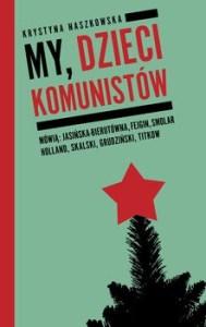 My dzieci komunistow 189x300 - My dzieci komunistówKrystyna Naszkowska