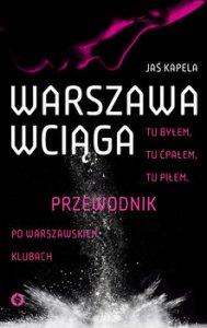 Warszawa wciaga 189x300 - Warszawa wciąga Jaś Kapela