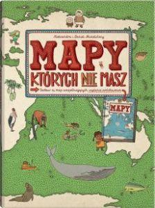 Mapy ktorych nie masz 224x300 - MAPY których nie maszAleksandra Mizielińska Daniel Mizieliński