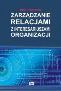 Zarzadzanie relacjami z interesariuszami organizacji 200x300 - Zarządzanie relacjami z interesariuszami organizacji Rafał Tyszkiewicz