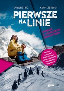 Pierwsze na linie 212x300 - Pierwsze na linie Opowieść o legendarnych himalaistkach Karin  Steinbach Caroline Fink