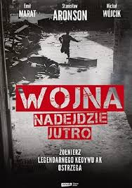 Wojna nadejdzie jutro - Wojna nadejdzie jutro Stanisław Aronson Emil Marat Michał Wójcik