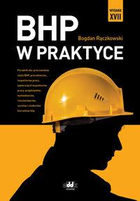 BHP w praktyce - BHP w praktyce Bogdan Rączkowski
