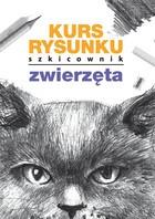 Kurs rysunku - Kurs rysunku Szkicownik Zwierzęta Mateusz Jagielski