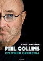 Phil Collins - Phil Collins Człowiek orkiestra Maurycy Nowakowski