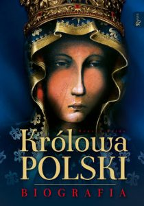 Krolowa Polski. Biografia 210x300 - Królowa Polski BiografiaHenryk Bejda