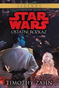 Ostatni rozkaz 201x300 - Star Wars Ostatni rozkazTimothy Zahn