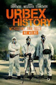 Urbex History 199x300 - Urbex History Wchodzimy tam gdzie nie wolno Dąbrowski Łukasz Niedziułka Konrad Stankowski Jakub