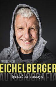 Wariat na wolnosci 193x300 - Wariat na wolności AutobiografiaWojciech Eichelberger