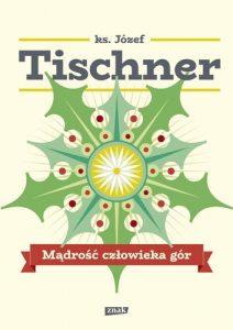 Madrosc czlowieka gor 212x300 - Mądrość człowieka górJózef Tischner