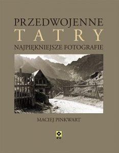 Przedwojenne Tatry Zakopane Podhale 233x300 - Przedwojenne Tatry Zakopane i Podhale Najpiękniejsze fotogafie Maciej Pinkwart