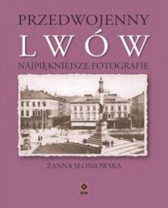 Przedwojenny Lwow 243x300 - Przedwojenny Lwów Najpiękniejsze fotografie Żanna Słoniowska