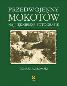 Przedwojenny Mokotow 236x300 - Przedwojenny Mokotów Najpiękniejsze fotografie Tomasz Pawłowski