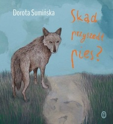 Skad przyszedl pies - Skąd przyszedł piesDorota Sumińska